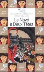 Adèle Blanc-Sec (Les Aventures Extraordinaires d') -6Librio- Le Noyé à Deux Têtes