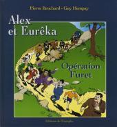 Alex et Eurêka -4- Opération Furet