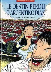 Alex Russac (Les aventures d') -1- Le destin perdu d'Argentino Diaz