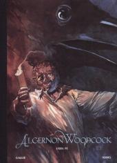 Algernon Woodcock -TL- L'œil Fé - Intégrale