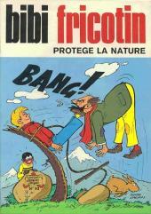 Bibi Fricotin (2e Série - SPE) (Après-Guerre) -93- Bibi Fricotin protège la nature