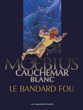 Cauchemar blanc -a- Cauchemar Blanc, Le bandard fou