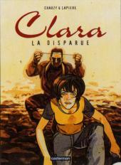 Clara (Lapière et Chauzy) -3- La disparue