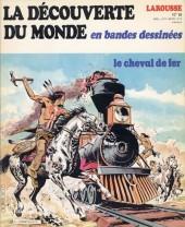 La découverte du monde en bandes dessinées -19- Le cheval de fer