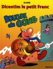 Dicentim le petit franc -3- Bougre de gong