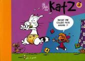 KatZ -3- Encore une cuillère pour maman !!!