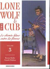 Lone Wolf & Cub -3- Le chemin blanc entre les fleuves