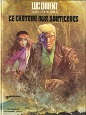 Luc Orient -7- Le cratère aux sortilèges