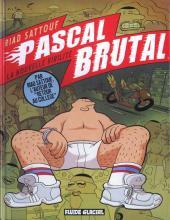 Pascal Brutal -1- La nouvelle virilité