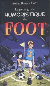 Les illustrés (La Sirène / Soleil Productions / Elcy) - Le Petit Guide humoristique du Foot