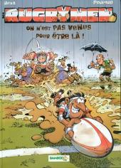 Les rugbymen -3- On n'est pas venus pour être là !