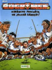 Les rugbymen -4- Dimanche prochain, on jouera samedi !