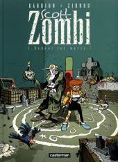 Scott Zombi -1- Debout les morts !