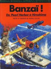 La seconde guerre mondiale - Histoire B.D. / Bande mauve -8- Banzaï! - De Pearl Harbor à Hiroshima