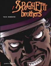 Spaghetti Brothers (réédition en 16 tomes) -1- Tome 1