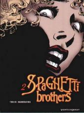 Spaghetti Brothers (réédition en 16 tomes) -2- Tome 2