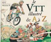 Les illustrés (La Sirène / Soleil Productions / Elcy) - Le VTT illustré de A à Z