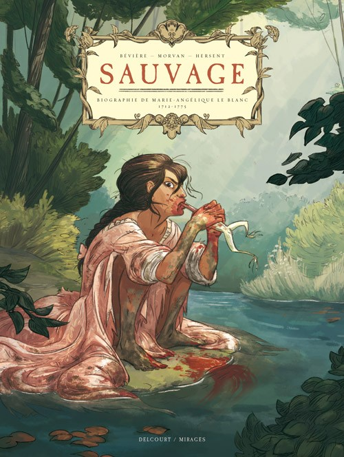 Sauvage - Biographie de Marie-Angélique Le Blanc - One shot - CBR