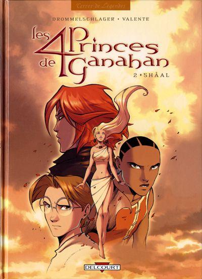 Les 4 Princes de Ganahan - Tome 02 - Shâal