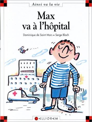 Couverture de Ainsi va la vie (Bloch) -10- Max va à l'hôpital