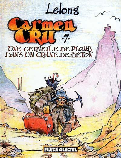 Couverture de Carmen Cru -7- Une cervelle de plomb dans un crâne de béton