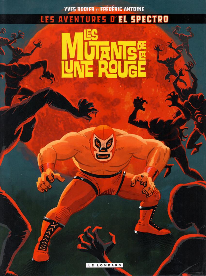 Couverture de El Spectro (Les aventures de) -1- Les mutants de la lune rouge