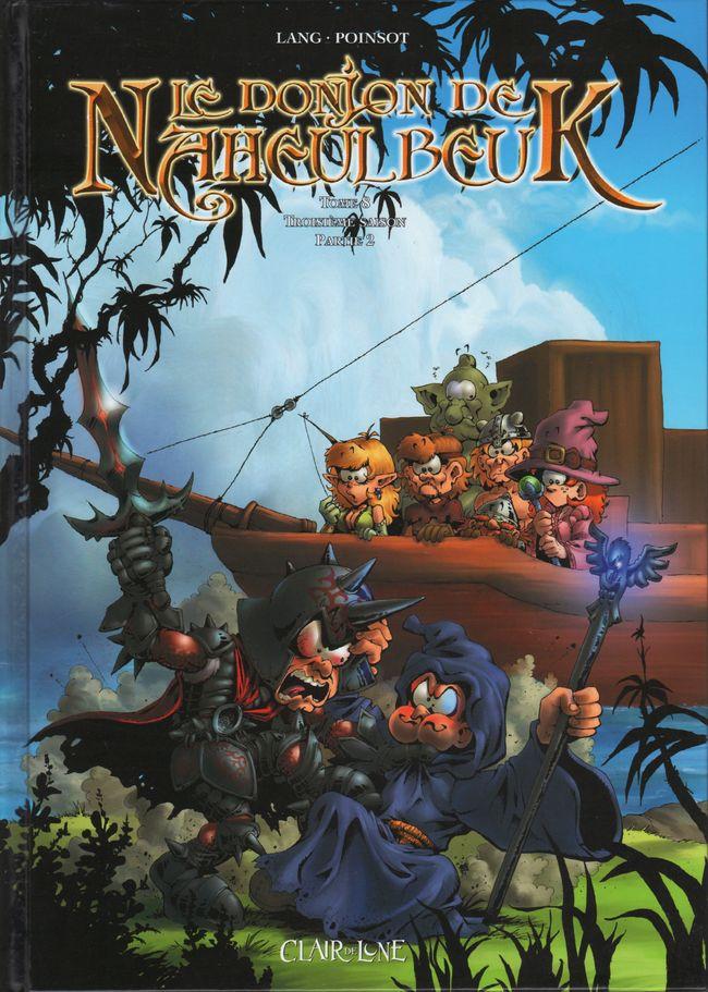 Donjon de Naheulbeuk BD tomes 8 . Troisi�me saison, partie 2