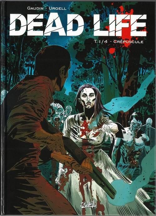 Dead Life tome 1