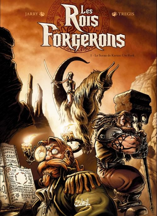 Les Rois Forgerons Tome 1