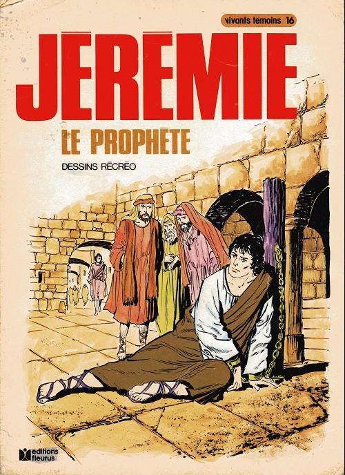 Couverture de Vivants témoins -16a- Jérémie le prophète