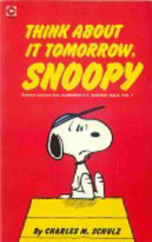Couverture de Peanuts (Coronet Editions) -60- Think about it tomorrow, snoopy