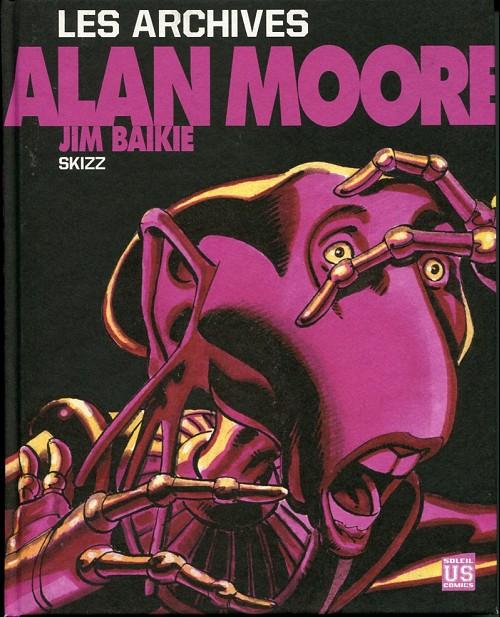 Couverture de Alan Moore -4- Les archives - Skizz