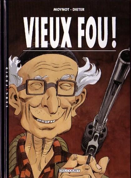 Vieux Fou Tome 01