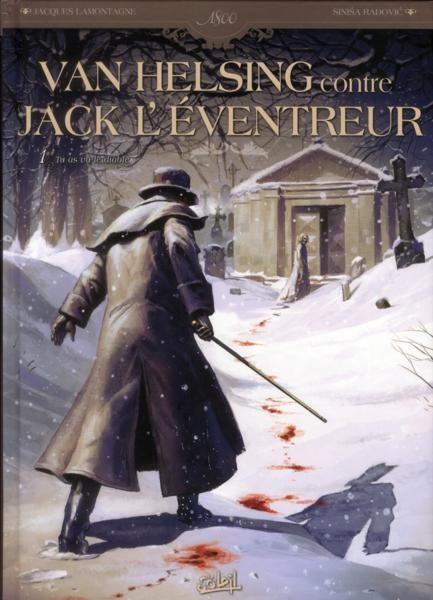 Van Helsing Contre Jack L'Éventreur - T01 - Tu As Vu Le Diable - PDF