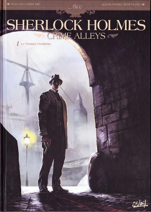 Sherlock Holmes - Crime Alleys - T01 - Le Premier Problème - CBR