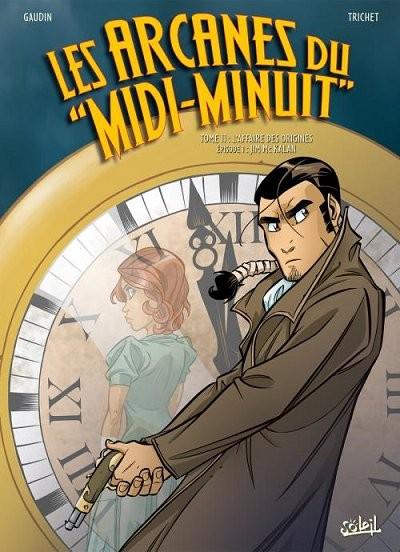 """Les arcanes du """"Midi-Minuit"""" Tome 11 : L'Affaire des origines : Episode 1 : Jim McKalan"""