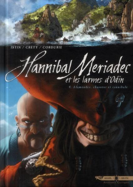 Hannibal Meriadec et les larmes d'Odin Tome 4 : Alamendez, chasseur et cannibale