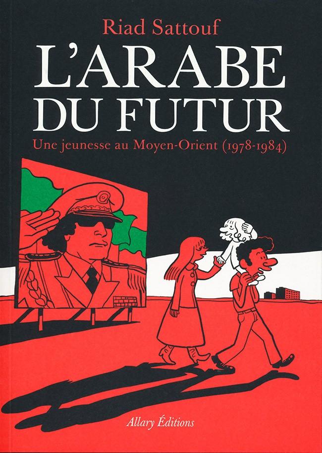 L'Arabe du futur - Une jeunesse au Moyen-Orient