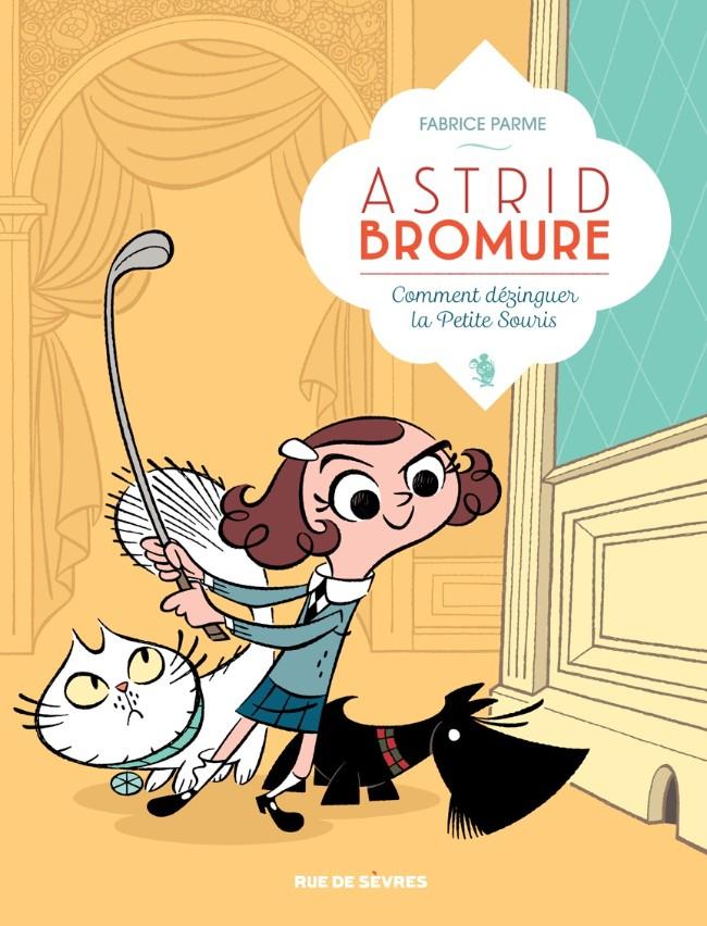 Astrid bromure 1 comment d zinguer la petite souris for Rue de parme
