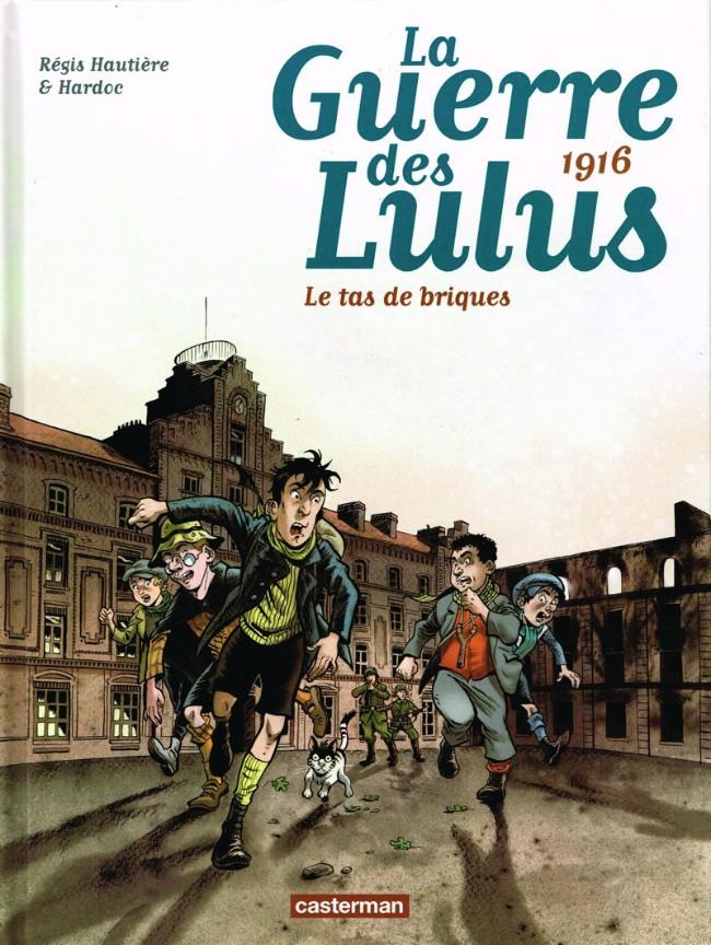 La Guerre des Lulus (3) : Le tas de briques : 1916