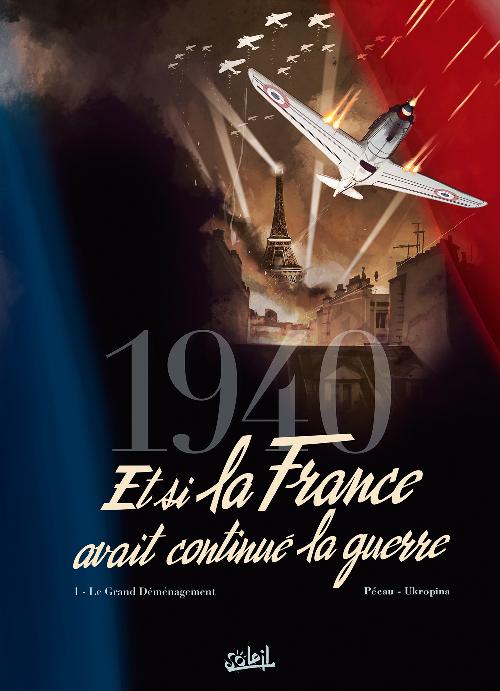 1940 Et si la France avait continué la guerre Tome 1 PDF