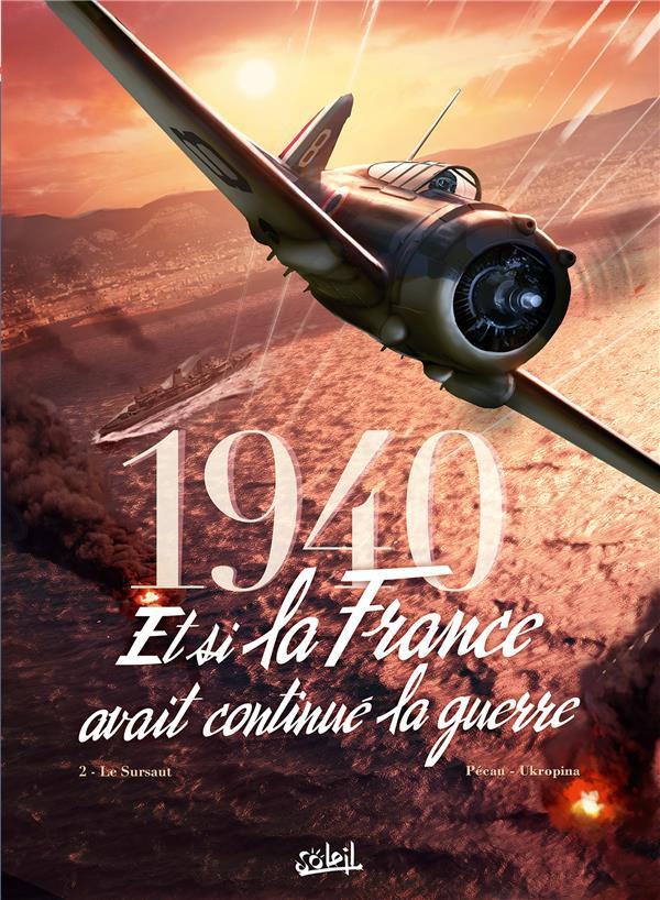 1940 Et si la France avait continué la guerre Tome 2 PDF
