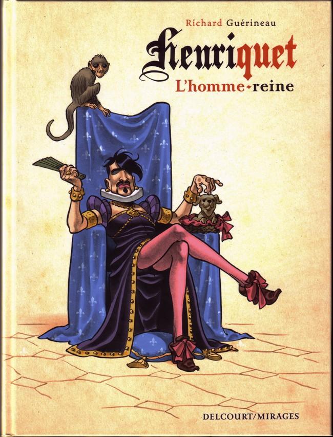 Couverture de Henriquet, l'homme reine - Henriquet, l'homme-reine
