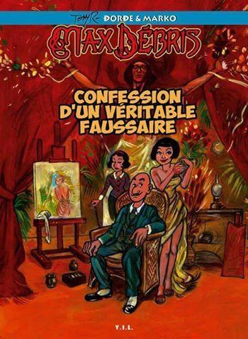 Couverture de Max Débris confession d'un véritable faussaire