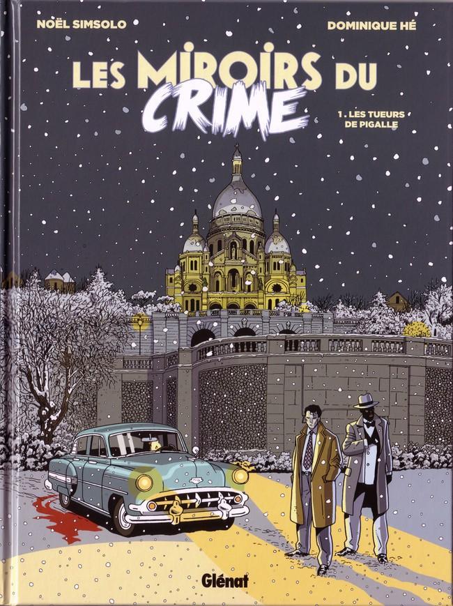 Couverture de Les miroirs du Crime -1- Les Tueurs de Pigalle