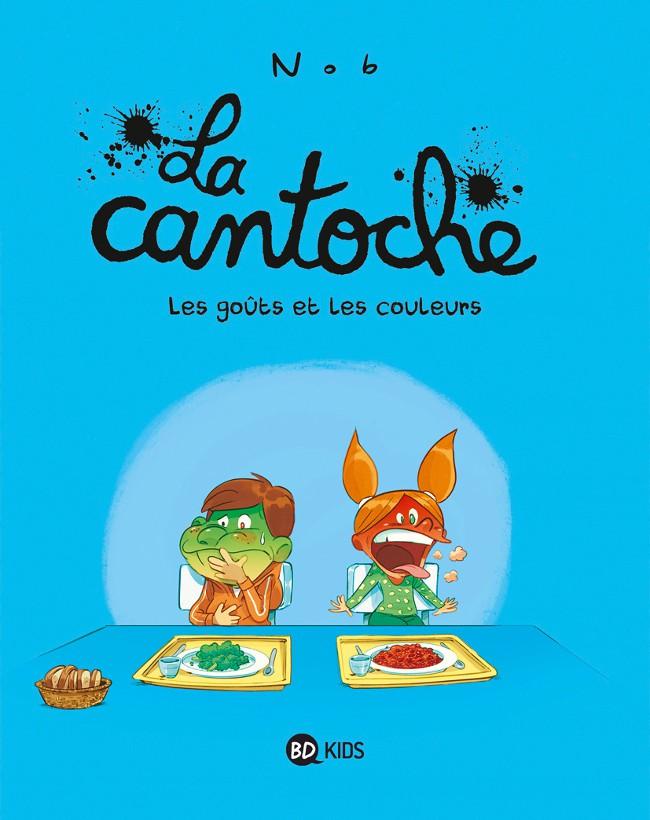 Couverture de La cantoche -2- Les goûts et les couleurs