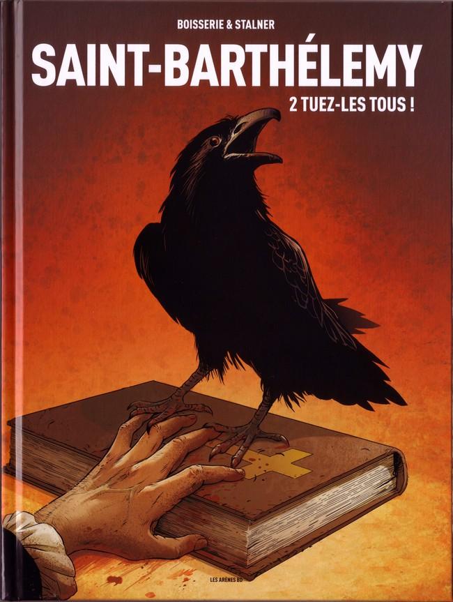 Couverture de Saint-Barthélemy -2- Tuez-les tous !