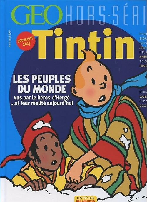 Couverture de Tintin - Divers -Géo12H- Les peuples du monde vus par le héros d'Hergé... et leur réalité aujourd'hui