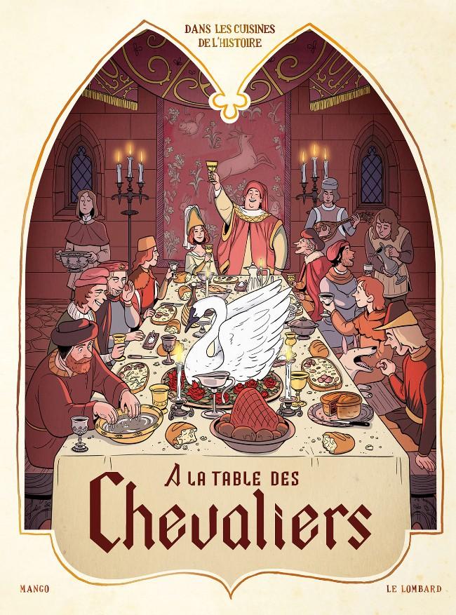 Couverture de Dans les cuisines de l'Histoire -1- À la table des chevaliers