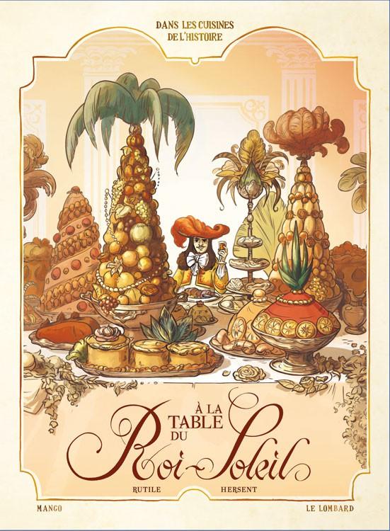 Couverture de Dans les cuisines de l'Histoire -2- À la table du Roi Soleil